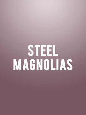 Steel Magnolias at Wurtele Thrust Stage