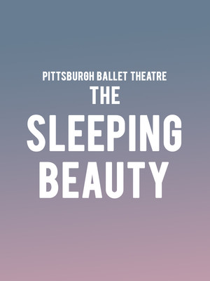 Pittsburgh Ballet Theatre The Sleeping Beauty, Benedum Center, Pittsburgh