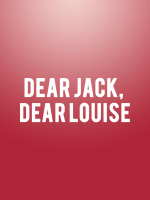 Dear Jack, Dear Louise at Kreeger Theatre