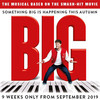 Big The Musical, Dominion Theatre, London