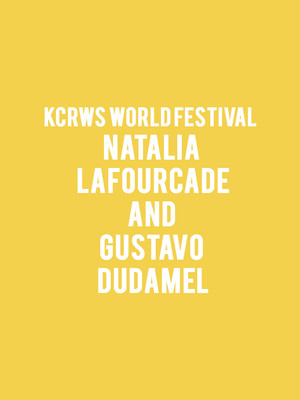 KCRWs World Festival - Natalia Lafourcade and Gustavo Dudamel Poster