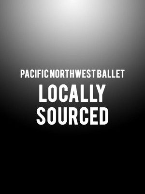 Pacific Northwest Ballet Locally Sourced, McCaw Hall, Seattle