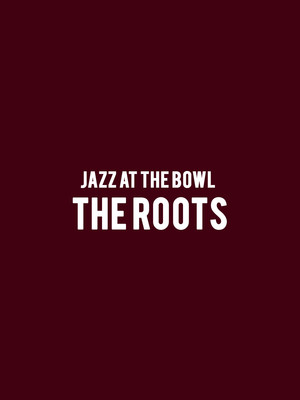 Jazz at the Bowl - The Roots Poster