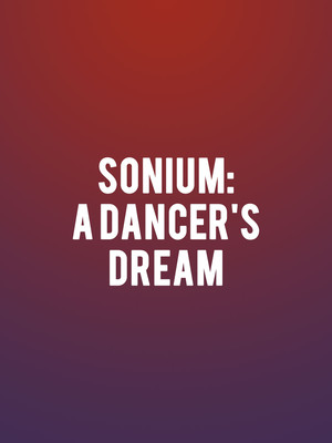 Sonium: A Dancer's Dream at Sadlers Wells Theatre