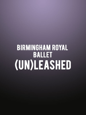 Birmingham Royal Ballet -  (Un)leashed at Sadlers Wells Theatre