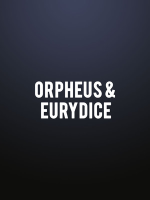 Orpheus & Eurydice at London Coliseum