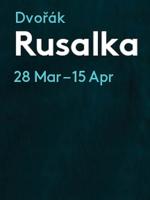 Rusalka at London Coliseum