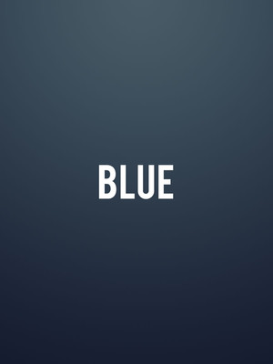 Blue, Venue To Be Announced, New York