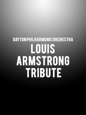 Dayton Philharmonic Orchestra - Louis Armstrong Tribute Poster