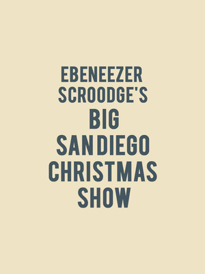 Ebeneezer Scroodge's Big San Diego Christmas Show at Old Globe Theater