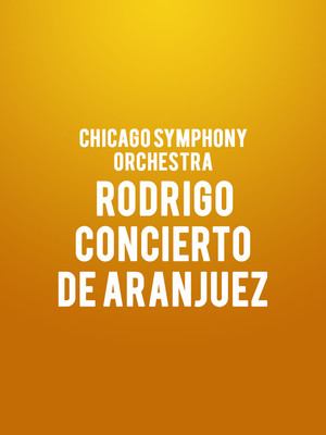 Chicago Symphony Orchestra - Rodrigo Concierto de Aranjuez at Symphony Center Orchestra Hall