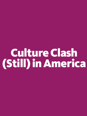 Culture Clash (Still) in America Poster