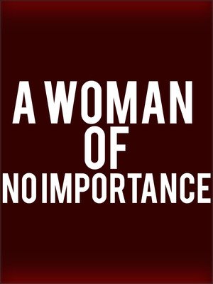 A Woman of No Importance, Walnut Street Theatre, Philadelphia