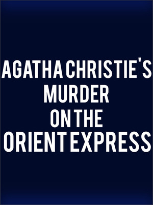 Agatha Christie's Murder on the Orient Express at Hubbard Stage - Alley Theatre