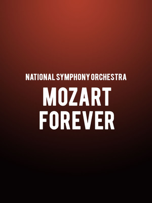 National Symphony Orchestra - Mozart Forever at Kennedy Center Concert Hall