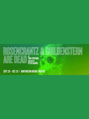 Rosencrantz and Guildenstern are Dead, Huntington Avenue Theatre, Boston