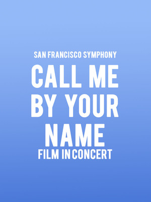 San Francisco Symphony: Call Me By Your Name - Film Poster