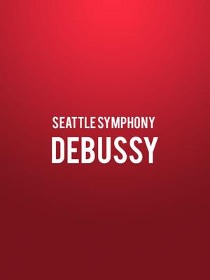 Seattle Symphony - Debussy Poster