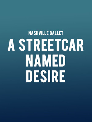 Nashville Ballet - A Streetcar Named Desire at Andrew Jackson Hall
