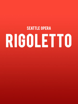 Seattle Opera - Rigoletto at McCaw Hall