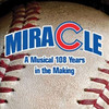 Miracle A Musical 108 Years in the Making, Royal George Theatre MainStage, Chicago