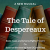 The Tale of Despereaux, Old Globe Theater, San Diego