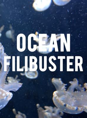 Ocean Filibuster Poster