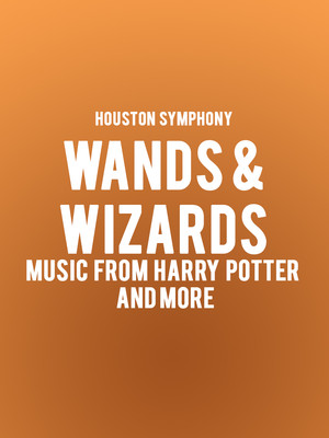 Houston Symphony - Wands and Wizards at Jones Hall for the Performing Arts