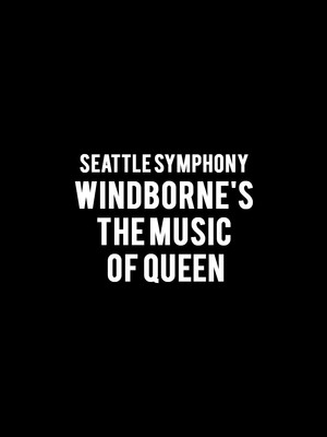 Seattle Symphony - Windborne's The Music of Queen Poster