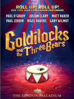 Goldilocks and the Three Bears at London Palladium