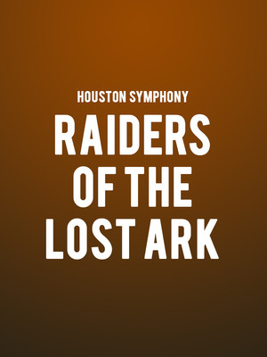 Houston Symphony - Raiders of the Lost Ark Poster