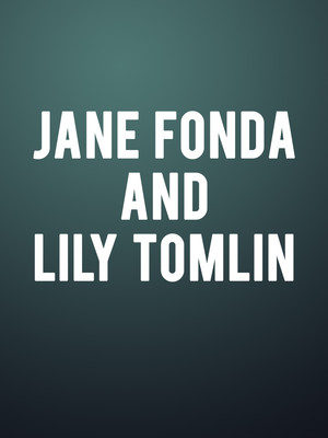 Jane Fonda and Lily Tomlin, Fox Theatre, Detroit