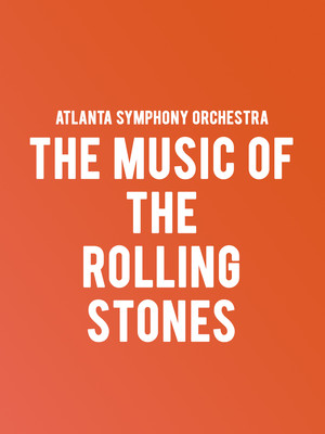 Atlanta Symphony Orchestra - The Music of the Rolling stones Poster