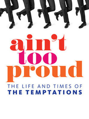 Aint Too Proud The Life and Times of the Temptations, Orpheum Theatre, San Francisco