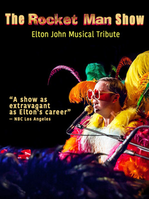 The Rocket Man Show - Elton John Musical Tribute Poster