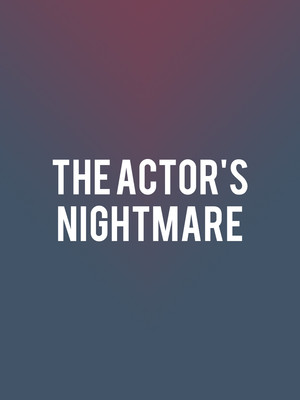 The Actor's Nightmare at Park Theatre