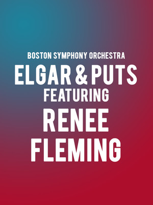 Boston Symphony Orchestra - Elgar and Puts feat. Renee Fleming Poster