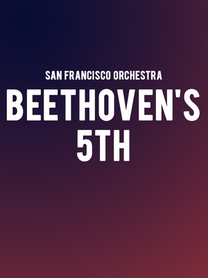 San Francisco Symphony - Beethoven's 5th Poster