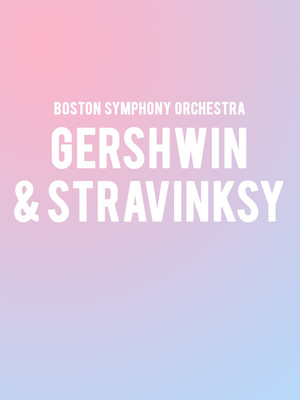 Boston Symphony Orchestra - Gershwin and Stravinsky at Tanglewood Music Center