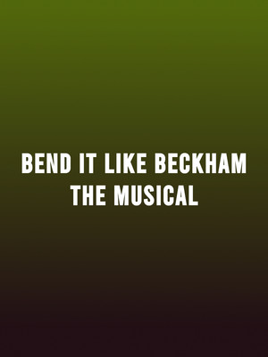 Bend It Like Beckham - The Musical at Bluma Appel Theatre