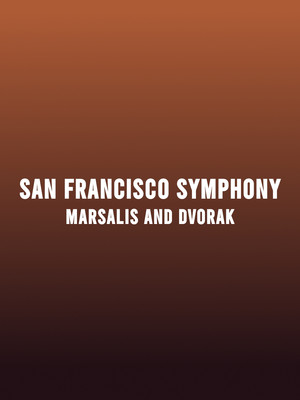 San Francisco Symphony - Marsalis and Dvorak Poster