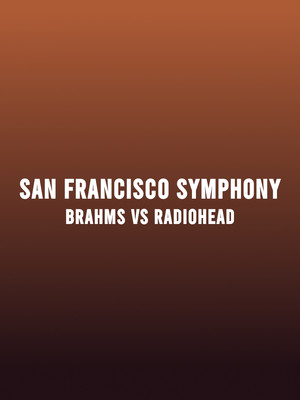 San Francisco Symphony - Brahms v Radiohead Poster