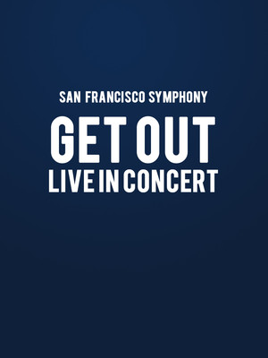 San Francisco Symphony: Get Out - Film Poster