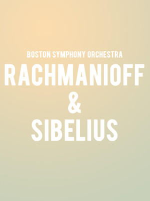 Boston Symphony Orchestra - Rachmaninoff and Sibelius Poster