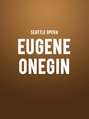 Seattle Opera - Eugene Onegin at McCaw Hall