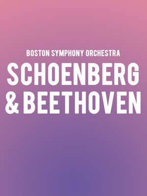 Boston Symphony Orchestra - Schoenberg and Beethoven Poster
