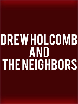 Drew Holcomb and the Neighbors Poster