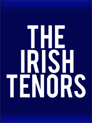 Irish Tenors at Chevalier Theatre