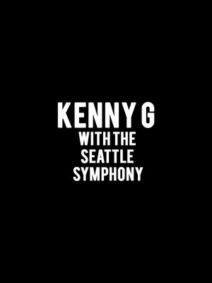 Kenny G with the Seattle Symphony Poster