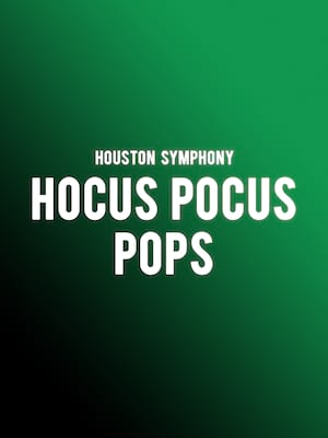 Houston Symphony - Hocus Pocus Pops Poster